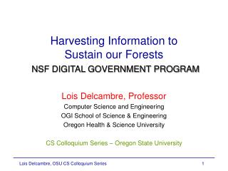 Harvesting Information to  Sustain our Forests NSF DIGITAL GOVERNMENT PROGRAM