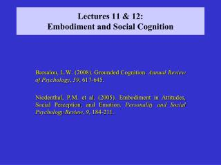 Lectures 11 & 12: Embodiment and Social Cognition