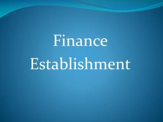 Finance  Establishment