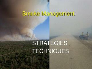 Smoke Management