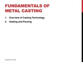 FUNDAMENTALS OF METAL CASTING
