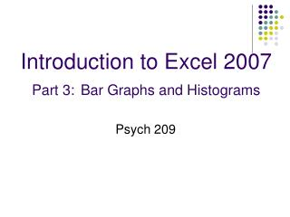 Introduction to Excel 2007 Part 3: Bar Graphs and Histograms