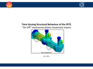 "Time Varying Structural Behaviour of the PETS ""On-Off"" mechanism piston movement impact"
