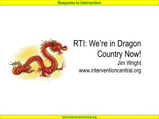 RTI: We're in Dragon Country Now! Jim Wright interventioncentral