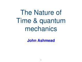 The Nature of Time & quantum mechanics