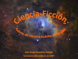 Juan Ángel Vaquerizo Gallego Seminarios informales en el LAEFF