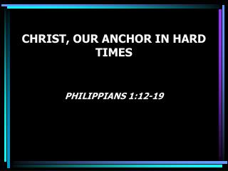 CHRIST, OUR ANCHOR IN HARD TIMES