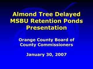 Almond Tree Delayed MSBU Retention Ponds Presentation