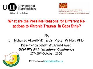 What are the Possible Reasons for Different Re-actions to Chronic Trauma in Gaza Strip ?  By