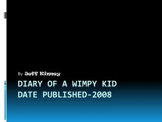 Diary of a wimpy  kid date published-2008