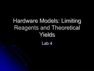 Hardware Models: Limiting Reagents and Theoretical Yields