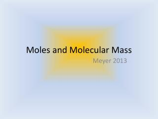 Moles and Molecular Mass