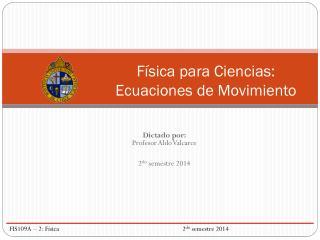 Física para Ciencias:  Ecuaciones de Movimiento