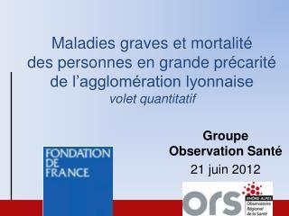 Groupe Observation Santé 21 juin 2012