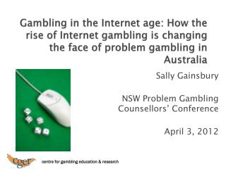 Sally Gainsbury NSW Problem Gambling Counsellors' Conference April 3, 2012