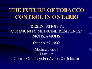 THE FUTURE OF TOBACCO CONTROL IN ONTARIO