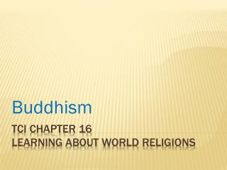 TCI Chapter 16 Learning About World Religions