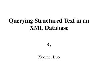 Querying Structured Text in an XML Database