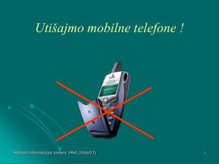 Utišajmo mobilne telefone !