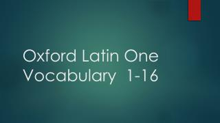 Oxford Latin One Vocabulary  1-16