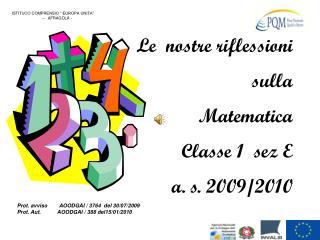 Le  nostre riflessioni  sulla  Matematica Classe 1  sez E  a. s. 2009/2010
