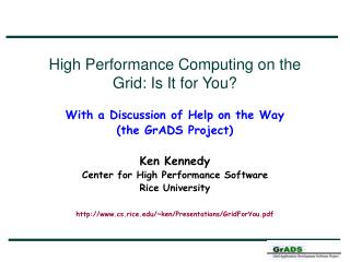 High Performance Computing on the Grid: Is It for You? With a Discussion of Help on the Way