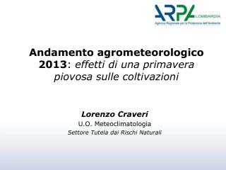 Andamento agrometeorologico 2013 :  effetti di una primavera piovosa sulle coltivazioni