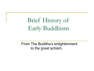 Brief History of  Early Buddhism