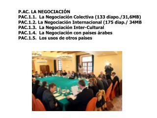 P.AC. LA NEGOCIACI�N PAC.1.1.  La Negociaci�n Colectiva (133 diapo./31,6MB)