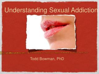 Understanding Sexual Addiction