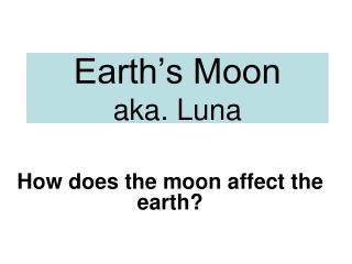 Earth's Moon  aka. Luna