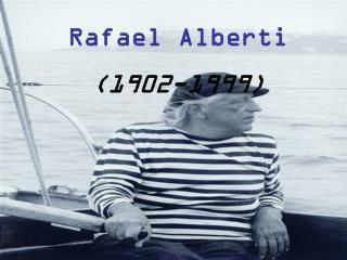 Rafael Alberti (1902-1999)