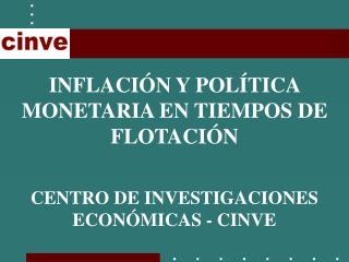 INFLACIÓN Y POLÍTICA MONETARIA EN TIEMPOS DE FLOTACIÓN