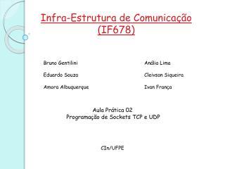 Infra-Estrutura de Comunica��o (IF678)