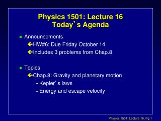 Physics 1501: Lecture 16 Today � s Agenda