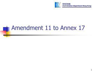 Amendment 11 to Annex 17