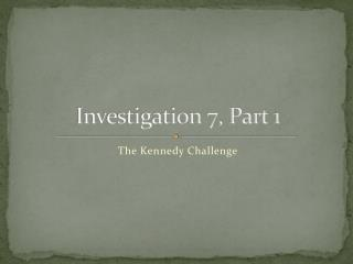 Investigation 7, Part 1
