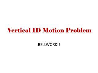 Vertical 1D Motion Problem
