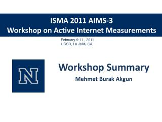 ISMA 2011 AIMS-3  Workshop on Active Internet Measurements