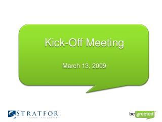 Kick-Off Meeting March  13,  2009