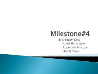 Milestone#4