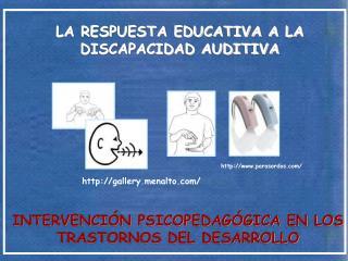 LA RESPUESTA EDUCATIVA A LA DISCAPACIDAD AUDITIVA