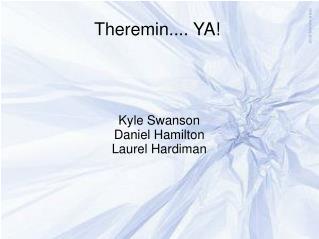 Theremin.... YA!