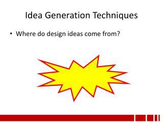 Idea Generation Techniques