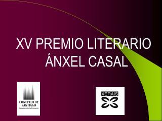 XV PREMIO LITERARIO ÁNXEL CASAL