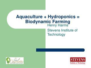 Aquaculture + Hydroponics = Biodynamic Farming