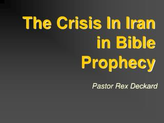 The Crisis In Iran in Bible Prophecy