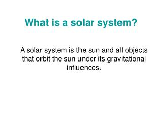 What is a solar system?