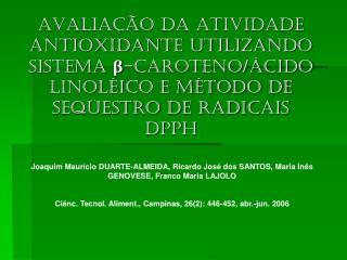Joaquim Maurício DUARTE-ALMEIDA, Ricardo José dos SANTOS, Maria Inês GENOVESE, Franco Maria LAJOLO