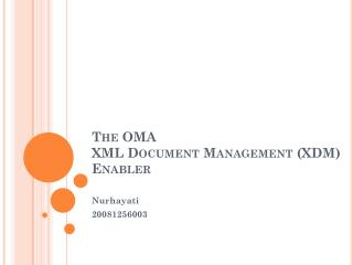 The OMA  XML Document Management (XDM) Enabler